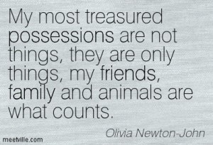 Quotation-Olivia-Newton-John-friends-possessions-family-Meetville-Quotes-154423